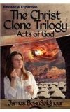 The Christ Clone Trilogy - Book Three: Acts of God  0 edition cover