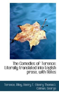 Comedies of Terence Literally translated into English prose, with Notes N/A 9781113173829 Front Cover