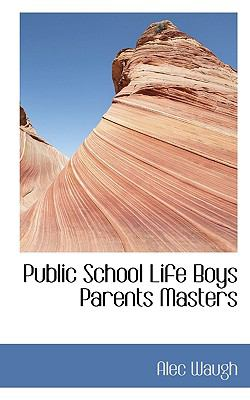 Public School Life Boys Parents Masters N/A 9781115096829 Front Cover