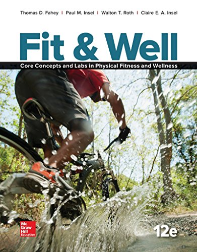 Fit & Well: Core Concepts and Labs in Physical Fitness and Wellness 12th 2016 9781259406829 Front Cover