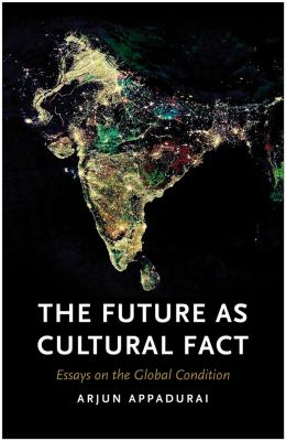 Future as Cultural Fact Essays on the Global Condition  2013 edition cover