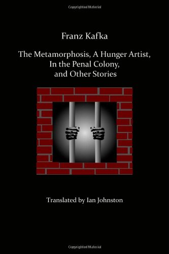 Metamorphosis, A Hunger Artist, in the Penal Colony, and Other Stories   2009 edition cover