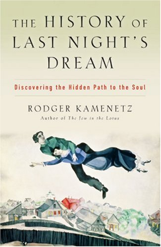History of Last Night's Dream Discovering the Hidden Path to the Soul  2007 9780060575830 Front Cover