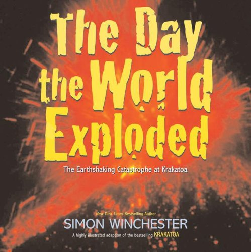 Day the World Exploded The Earthshaking Catastrophe at Krakatoa N/A 9780061239830 Front Cover