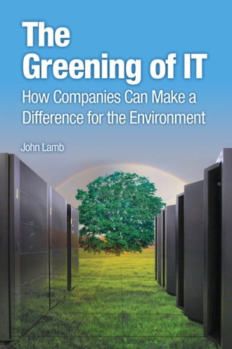 Greening of IT How Companies Can Make a Difference for the Environment  2009 9780137150830 Front Cover