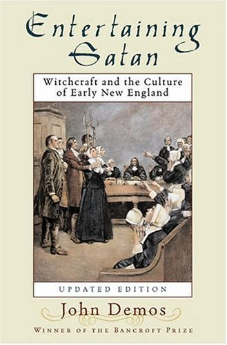 Entertaining Satan Witchcraft and the Culture of Early New England 2nd 2004 (Revised) edition cover