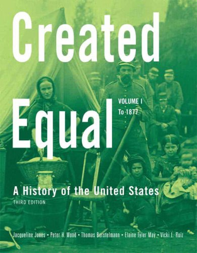 Created Equal A History of the United States to 1877 3rd 2009 edition cover