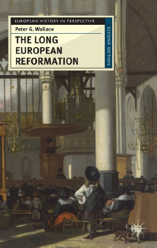 Long European Reformation Religion, Political Conflict, and the Search for Conformity, 1350-1750 2nd 2012 (Revised) edition cover