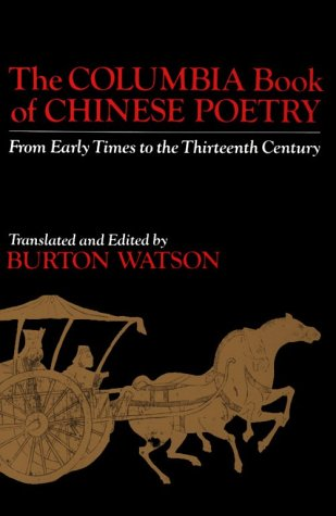 Columbia Book of Chinese Poetry From Early Times to the Thirteenth Century  1984 edition cover