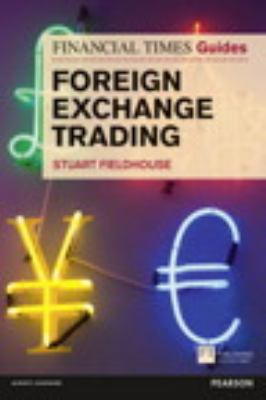 FT Guide to Foreign Exchange Trading   2012 (Revised) 9780273751830 Front Cover