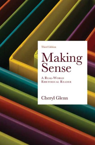 Making Sense A Real-World Rhetorical Reader 3rd 2010 edition cover