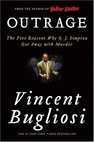 Outrage The Five Reasons Why O. J. Simpson Got Away with Murder N/A edition cover