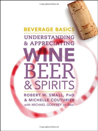 Beverage Basics Understanding and Appreciating Wine, Beer, and Spirits  2011 edition cover
