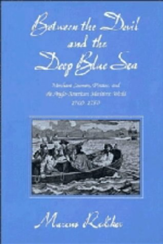 Between the Devil and the Deep Blue Sea Merchant Seamen, Pirates and the Anglo-American Maritime World, 1700-1750  1989 edition cover