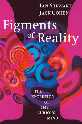 Figments of Reality The Evolution of the Curious Mind  1999 9780521663830 Front Cover