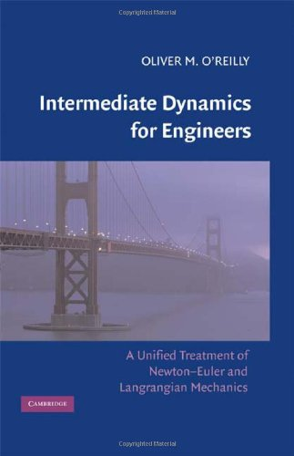 Intermediate Dynamics for Engineers A Unified Treatment of Newton-Euler and Lagrangian Mechanics  2008 9780521874830 Front Cover
