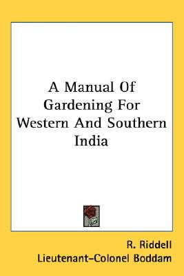 Manual of Gardening for Western and Southern Indi N/A 9780548505830 Front Cover