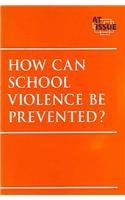 How Can School Violence Be Prevented?   2005 9780737723830 Front Cover