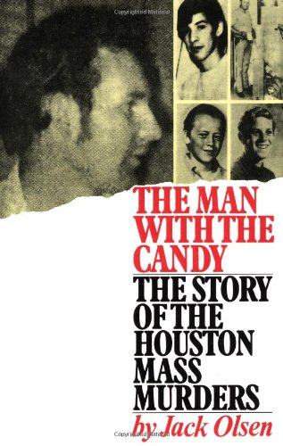 Man with the Candy The Story of the Houston Mass Murders  2000 9780743212830 Front Cover
