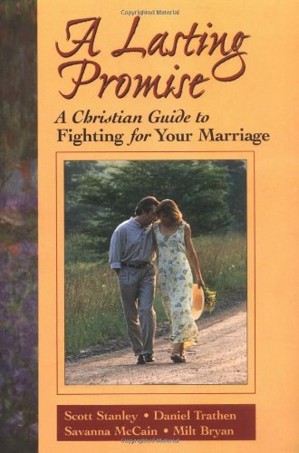 Lasting Promise A Christian Guide to Fighting for Your Marriage  1998 edition cover