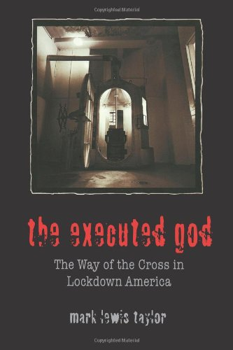Executed God The Way of the Cross in Lockdown America  2001 edition cover
