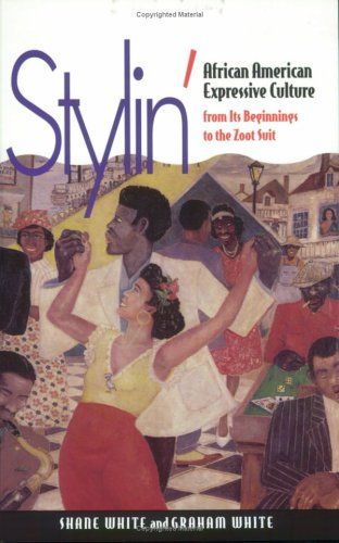 Stylin' African American Expressive Culture, from Its Beginnings to the Zoot Suit  1999 edition cover