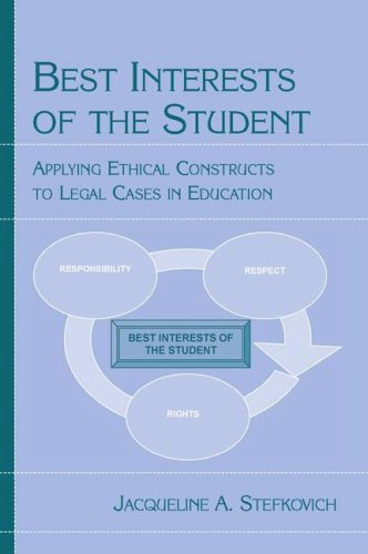 Best Interests of the Student Applying Ethical Constructs to Legal Cases in Education  2006 edition cover