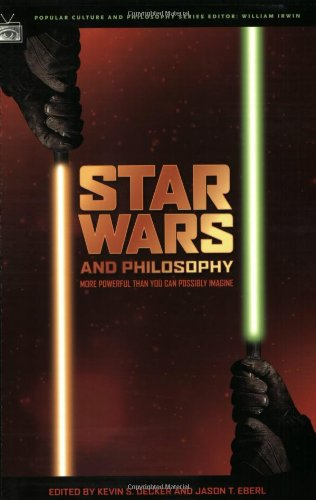 Star Wars and Philosophy More Powerful Than You Can Possibly Imagine  2005 9780812695830 Front Cover