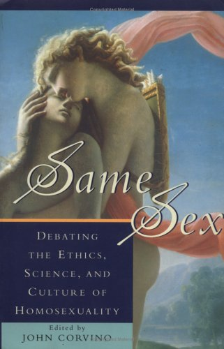 Same Sex Debating the Ethics, Science, and Culture of Homosexuality  1999 edition cover