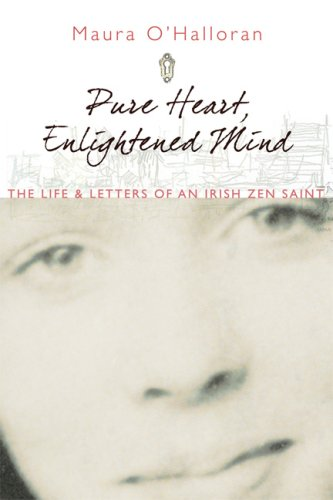 Pure Heart, Enlightened Mind The Life and Letters of an Irish Zen Saint  2007 edition cover