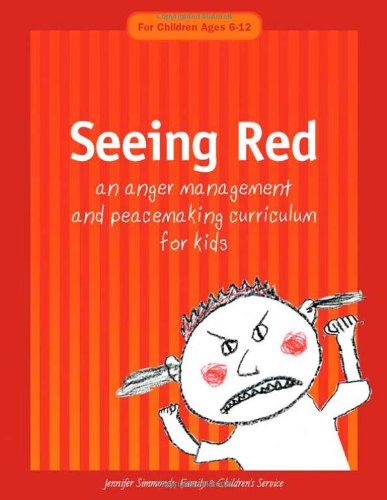 Seeing Red An Anger Management and Peacemaking Curriculum for Kids  2003 edition cover