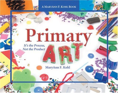 Primary Art It's the Process, Not the Product  2005 edition cover