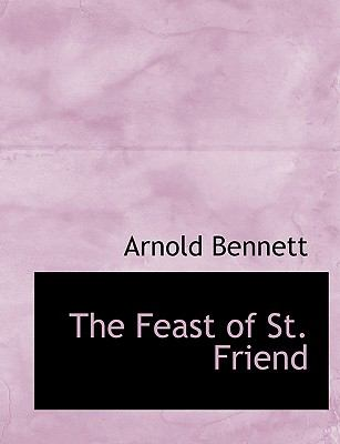 Feast of St Friend  N/A 9781115551830 Front Cover