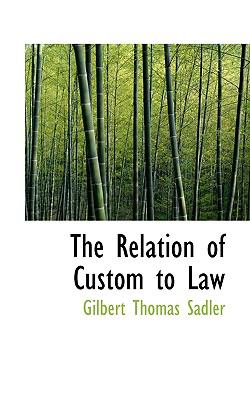 Relation of Custom to Law  N/A 9781116806830 Front Cover