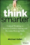 Think Smarter Critical Thinking to Improve Problem-Solving and Decision-Making Skills  2014 edition cover
