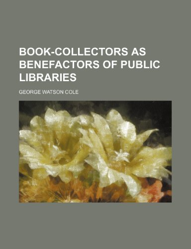 Book-Collectors As Benefactors of Public Libraries  2010 edition cover