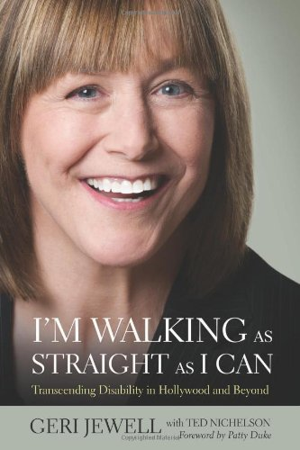 I'm Walking as Straight as I Can Transcending Disability in Hollywood and Beyond  2011 9781550228830 Front Cover