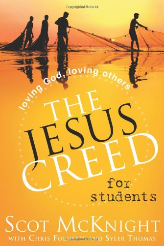 Jesus Creed for Students Loving God, Loving Others  2011 edition cover