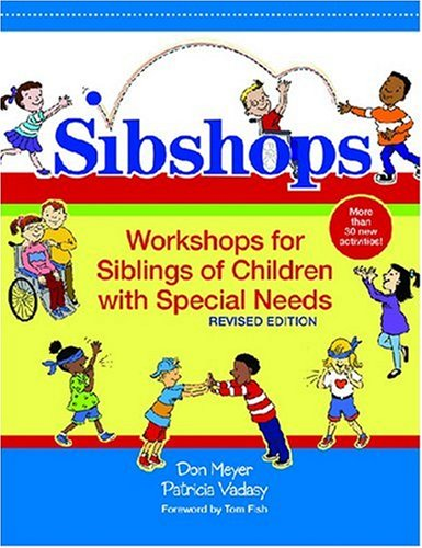 Sibshops Workshops for Siblings of Children with Special Needs  2006 edition cover