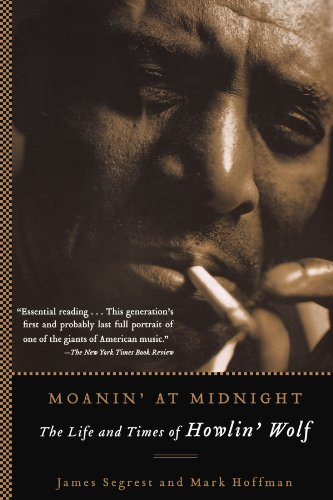 Moanin' at Midnight The Life and Times of Howlin' Wolf  2005 edition cover