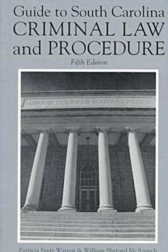 Guide to South Carolina Criminal Law and Procedure 5th 1997 9781570031830 Front Cover