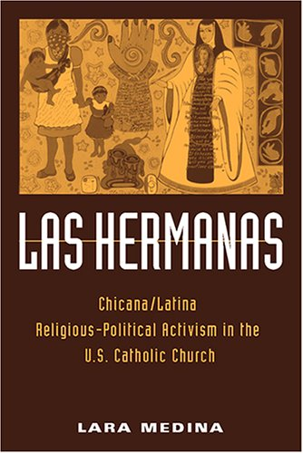 Las Hermanas Chicana/Latina Religious-Political Activism in the U. S. Catholic Church N/A edition cover