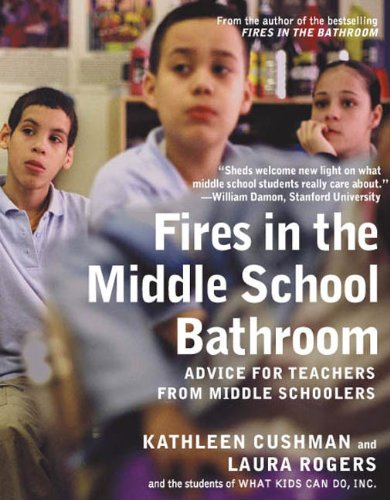 Fires in the Middle School Bathroom Advice for Teachers from Middle Schoolers N/A edition cover