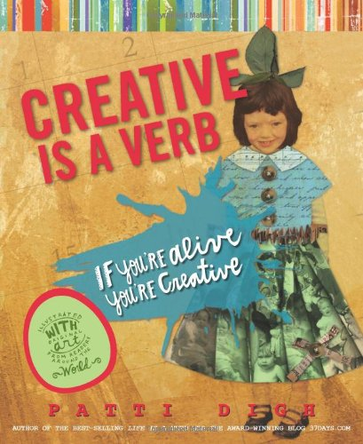 Creative Is a Verb If You're Alive, You're Creative  2011 edition cover