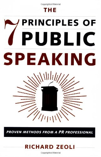 7 Principles of Public Speaking Proven Methods from a PR Professional  2008 edition cover