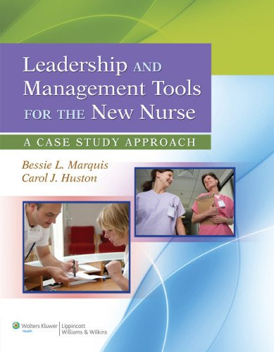 Leadership and Management Tools for the New Nurse A Case Study Approach  2013 edition cover