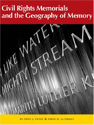 Civil Rights Memorials and the Geography of Memory   2008 edition cover