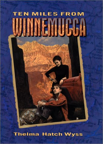 Ten Miles from Winnemucca  2002 9780060297831 Front Cover