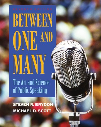 Between One and Many The Art and Science of Public Speaking 7th 2011 edition cover