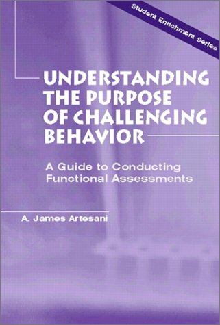 Understanding the Purpose of Challenging Behavior A Guide to Conducting Functional Assessments  2001 edition cover